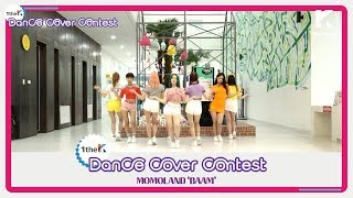 [1theK Dance Cover Contest] MOMOLAND(모모랜드) _ BAAM(mirrored ver.)