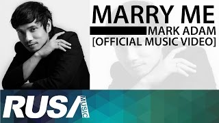 getlinkyoutube.com-Mark Adam - Marry Me [Official Music Video]