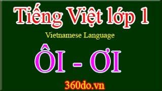 getlinkyoutube.com-Học Tiếng Việt lớp 1 trực tuyến - chủ đề: ÔI (ôi), ƠI (ơi).