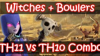 getlinkyoutube.com-Witches Bowlers Combo | Th11 vs Th10 Strategy After Update | Clash of Clans