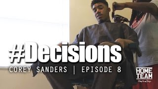 Corey Sanders: #Decisions Ep. 8 |