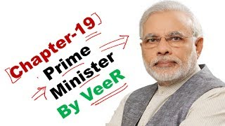 L-47-Everything about Prime Minister of India- (Laxmikanth, Indian Polity) By VeeR