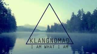 getlinkyoutube.com-Klangnomad - I am what I am