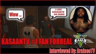getlinkyoutube.com-GTA 5 | #RNG @KasaanTV BIGGEST FAN INTERVIEW ! [HQ]