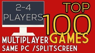 (2016) Top 100 Multiplayer Games | Splitscreen / Same PC / CO OP / LOCAL MULTIPLAYER