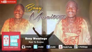 Kazi Ya Bwana   Bony Mwaitege   Official Audio