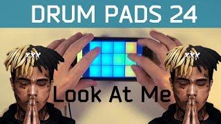 XXXTENTACION - Look At Me (Drum Pads 24 cover preset) #RIPX