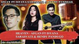 HEAVEN - AFGAN FT ISYANA SARASVATI & RENDY PANDUGO Karaoke