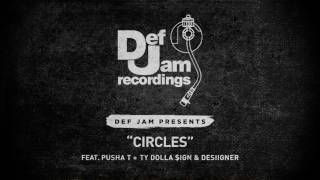 Pusha T - Circles (ft. Ty Dolla $ign & Desiigner)