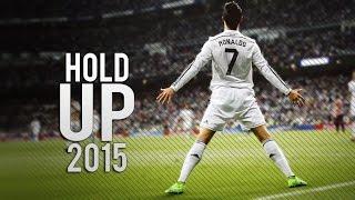 getlinkyoutube.com-Cristiano Ronaldo ● Hold Up ● Goals & Skills 2015 HD