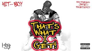 Hit-Boy - That's What I Get (ft. James Fauntleroy )
