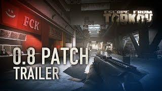 Escape from Tarkov - Patch 0.8 Trailer