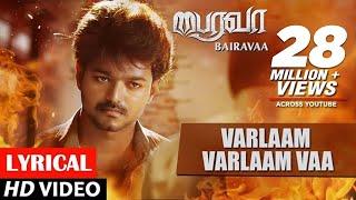 Bairavaa Songs | Varlaam Varlaam Vaa Lyrical Video Song | Vijay, Keerthy Suresh | Santhosh Narayanan