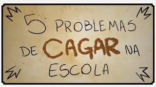 getlinkyoutube.com-5 PROBLEMAS DE CAGAR NA ESCOLA