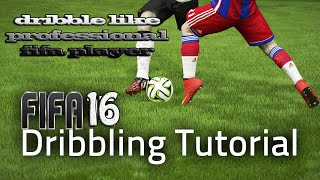 getlinkyoutube.com-FIFA 17 (16)  - SPECIAL PROFESSIONAL DRIBBLING TUTORIAL / DRIBBLE LIKE A PROFFESSIONAL