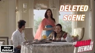 Bunny Meets Naina's Mom - Yeh Jawaani Hai Deewani - Deleted Scenes