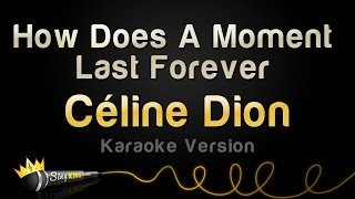 Céline Dion   How Does A Moment Last Forever (Karaoke Version)