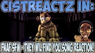 """[FNAF SFM] """"They'll Find You"""" FNAF SONG REACTION 