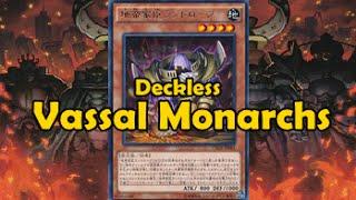 Deckless Vassal Monarch style