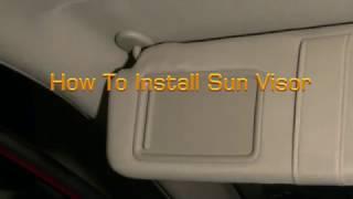 DIY How To Install Toyota Sun Visor