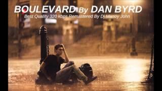 getlinkyoutube.com-Dan Byrd - Boulevard (Original) 320 kbps Remastered (Dj Manoy John)