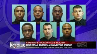 7 Baltimore Police officers indicted in racketeering conspiracy