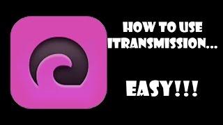 getlinkyoutube.com-how to use itransmission EASY!!!!!