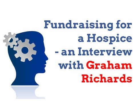Fundraising for a Hospice - An Interview With @GrahamRichards