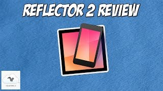 getlinkyoutube.com-Reflector 2 App Review: Mirror Your Android And iOS Device Wirelessly! | BeyCinema