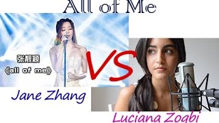 All of Me - Jane Zhang vs Luciana Zogbi