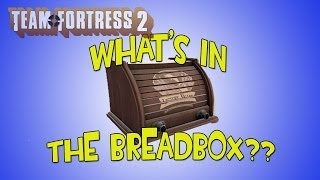 getlinkyoutube.com-TF2: Crafting and Opening a Breadbox - Do I Get Lucky?