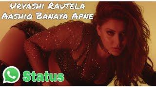 AashiqBanayaApne | Hot Urvashi Rautela | New WhatsApp Status Video 2018 | Download HD width=