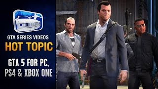 GTA 5 for PC, PS4 and Xbox One Details & DLC - Hot Topic #2
