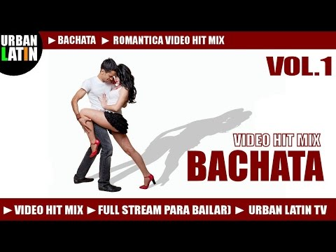 BACHATA 2014 VOL.1 ► ROMANTICA VIDEO HIT MIX (FULL STREAM