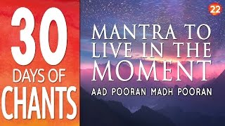getlinkyoutube.com-Day 22 - Mantra to Live in the Moment - AAD POORAN MADH POORAN ~ 30 Days of Chants