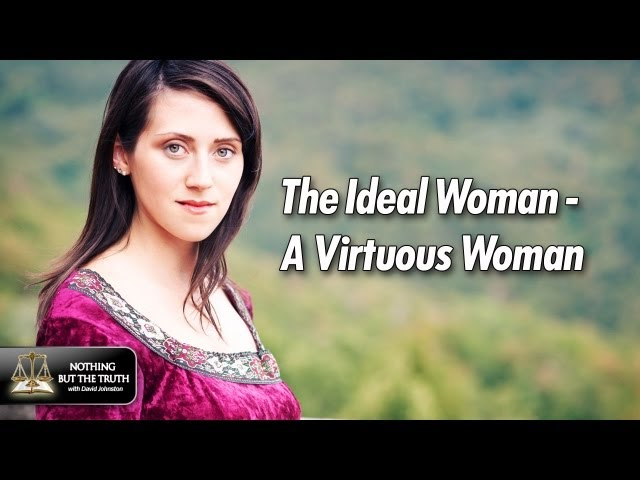 The Ideal Woman - A Virtuous Woman