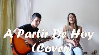 David Bisbal, Sebastian Yatra - A Partir De Hoy (COVER) Mafe Gonzalez