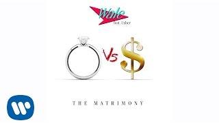 getlinkyoutube.com-Wale Ft. Usher - Matrimony (Official Audio)