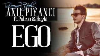 Ego – Anıl Piyancı feat Patron & Hayki