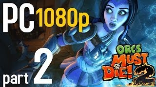 getlinkyoutube.com-Orcs Must Die 2  Part 2 | Tunnels | PC 1080p | Gameplay - No Commentary