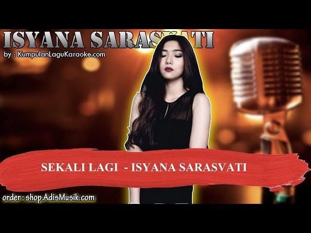 SEKALI LAGI (OST  CRITICAL ELEVEN) -  ISYANA SARASVATI Karaoke