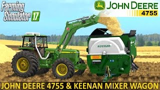 getlinkyoutube.com-Farming Simulator 17 JOHN DEERE 4755 and KEENAN MECH FIBRE 340 FEEDER WAGON