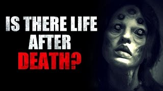 """Is There Life After Death?"" Creepypasta"