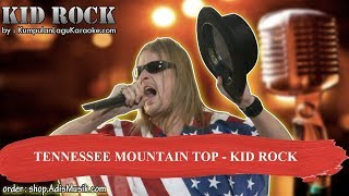 TENNESSEE MOUNTAIN TOP - KID ROCK Karaoke