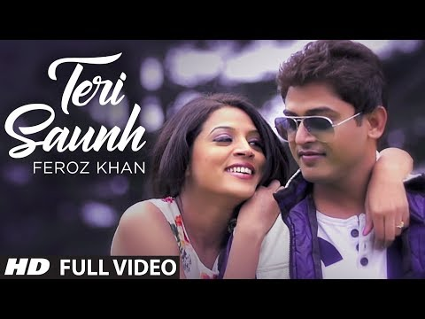 FEROZ KHAN TERI SAUNH FULL VIDEO SONG | DIL DI DIWANGI | LATEST PUNJABI SONG