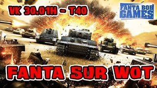 getlinkyoutube.com-World of Tanks : Gameplay VK30.01H - T40 avec Fanta