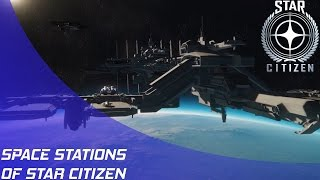 Star Citizen: The Space Stations of Star Citizen