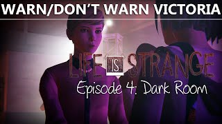 getlinkyoutube.com-Life Is Strange Episode 4 CHOICE VICTORIA IF YOU WARN/DON'T WARN BLAME/DON'T BLAME | Dark Room