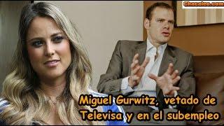 getlinkyoutube.com-Gurwitz, vetado de Televisa y en el subempleo