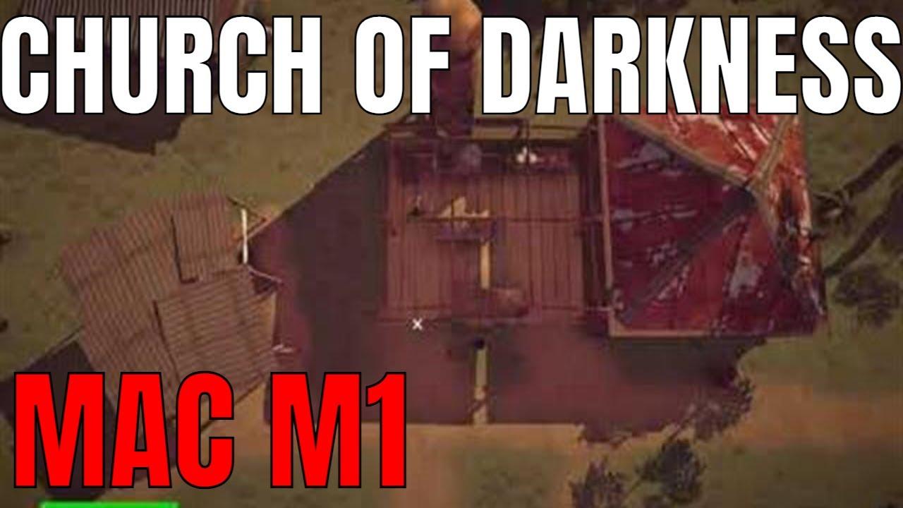 Church of darkness Mac M1